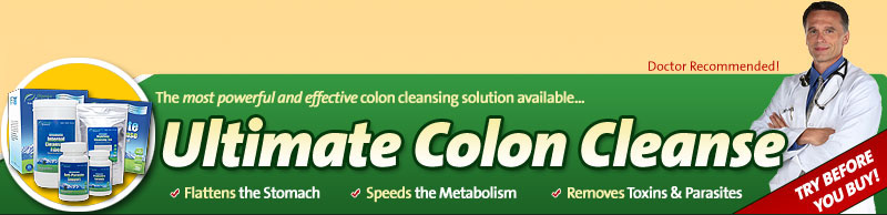 Ultimate Colon Cleanse- flattens the stomach, speeds the metabolism, removes toxins & parasites